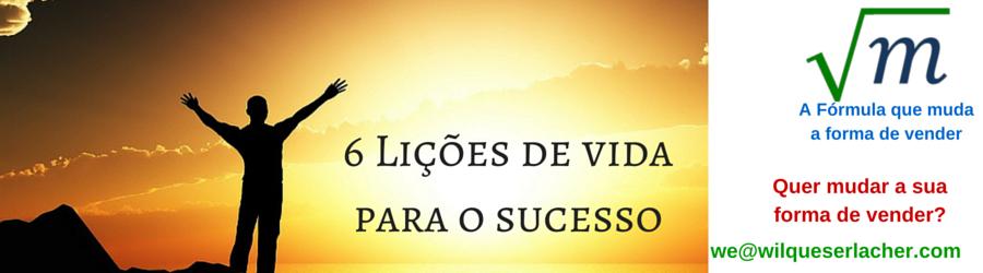 Seis lições de vida para ser bem sucedido em qualquer profissão