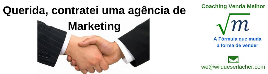 Querida contratei uma empresa de marketing