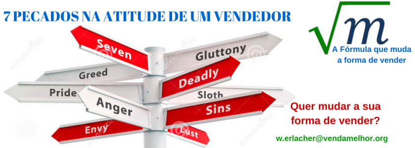 Os 7 pecados mortais da personalidade de um vendedor
