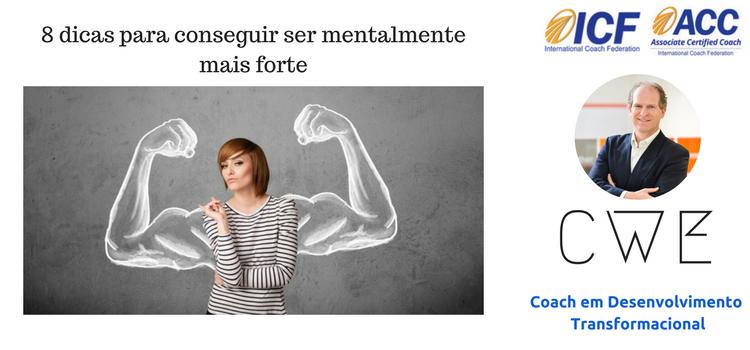 8 dicas para conseguir ser mentalmente mais forte